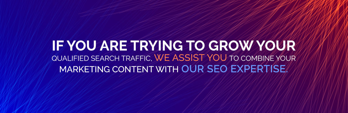 If you are trying to grow your qualified search traffic, we assist you to combine your marketing content with your SEO expertise.